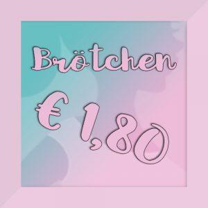 Brötchen um 1,80 Euro